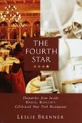 Fourth Star: Dispatches from inside Daniel Boulud's Celebrated New York Restaurant - Leslie ...