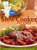 Pillsbury Doughboy Slow Cooker Recipes 140 New Ways to Have Dinner Ready and Waiting!