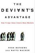 Deviant's Advantage: How Fringe Ideas Create Mass Markets