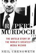 Rupert Murdoch: The Untold Story of the World's Greatest Media Wizard - Neil Chenoweth - Har...