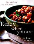 Ready When You Are A Compendium of Comforting One-Dish Meals