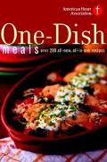 American Heart Association One-Dish Meals Over 200 All-New, All-In-One Recipes