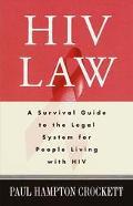 HIV Law: Survival Guide to Legal System - Paul Hampton Crockett - Paperback - 1 ED