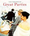 Great Parties The Best of Martha Stewart Living  Recipes, Menus, and Ideas for Perfect Gathe...
