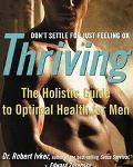 Thriving: The Holistic Guide to Optimal Health for Men - Robert Ivker - Paperback - 1 ED