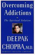 Overcoming Addictions The Spiritual Solution