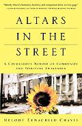 Altars in the Street A Courageous Memoir of Community and Spiritual Awakening