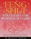 Feng Shui Strategies for Business Success Arranging Your Office for Success and Prosperity W...