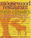 Moosewood Restaurant New Classics 400 Recipes for Homestyle Favorites and Everyday Feasts