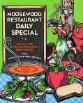 Moosewood Restaurant Daily Special More Than 275 Recipes for Sups, Stews, Salads & Extras