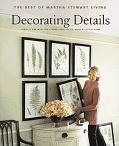 Decorating Details Projects and Ideas for a More Comfortable More Beautiful Home  The Best o...