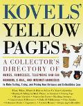 Kovels' Yellow Pages: A Collector's Directory of Names, Addresses, Telephone and Fax Numbers...