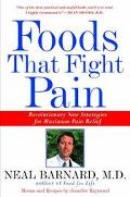 Foods That Fight Pain Revolutionary New Strategies for Maximum Pain Relief