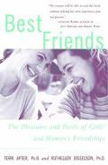 Best Friends The Pleasures and Perils of Girls' and Women's Friendships