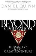 Beyond Civilization Humanity's Next Great Adventure