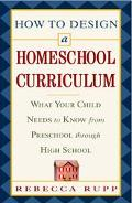 Home Learning Year by Year How to Design a Homeschool Curriculum from Preschool Through High...