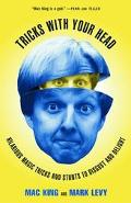 Tricks With Your Head Hilarious Magic Tricks and Stunts to Disgust and Delight