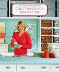 Good Things for Organizing Good Things With Martha Stewart Living