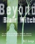 Beyond Blair Witch: The Haunting of America from the Carlisle Witch to the Real Ghosts of Bu...