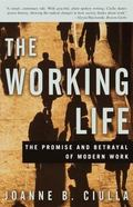 Working Life The Promise and Betrayal of Modern Work