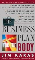 Business Plan for the Body Crunch the Numbers for Successful Weight Loss, Manage Your Metabo...