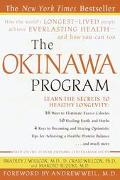 Okinawa Program How the World's Longest-Lived People Achieve Everlasting Health-And How You ...