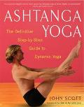 Ashtanga Yoga The Definitive Step-By-Step Guide to Dynamic Yoga