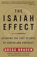 Isaiah Effect Decoding the Lost Science of Prayer and Prophecy