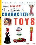 Official Hake Price Guide to Character Toys