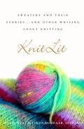 Knitlit Sweaters and Their Stories...and Other Writing About Knitting