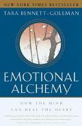 Emotional Alchemy How the Mind Can Heal the Heart