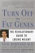 Turn Off the Fat Genes The Revolutionary Guide to Losing Weight