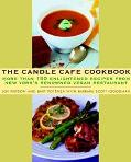 Candle Cafe Cookbook More Than 150 Enlightened Recipes from New York's Renowned Vegan Restau...