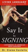 Living Language Say It by Signing