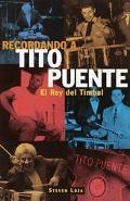 Recordando a Tito Puente/Remembering Tito Puente El Rey Del Timbal/Mambo King