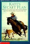 Kate's Secret Plan: The Story of a Young Quarter Horse and the Persistent Girl Who Will Not ...