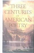 Three Centuries of American Poetry