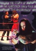 Story of the Wrestler They Call the Undertaker