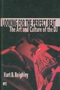 Looking for the Perfect Beat The Art and Culture of the Dj