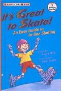 It's Great to Skate: An Easy Guide to Inline Skating (Ready-To Read)