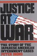 Justice at War: The Story of the Japanese-American Intermment Cases