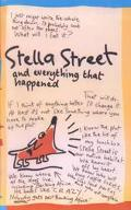 Stella Street, and Everything That Happened