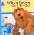 When You'Ve Got to Go! (Bear in the Big Blue House (8x8 Simon & Schuster))