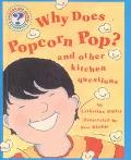 Why Does Popcorn Pop?: And Other Kitchen Questions (Question & Answer Storybook)