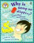 Why Is Soap So Slippery? And Other Bathtime Questions
