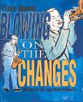 Blowing on the Changes The Art of Jazz Horn Playing
