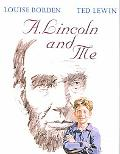 A. Lincoln and Me