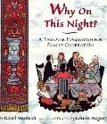 Why on This Night? a Passover Haggadah for Family Celebration