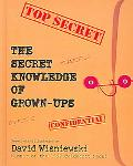 Secret Knowledge of Grown-Ups