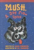 Mush, a Dog from Space
